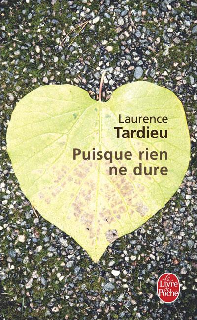 Puisque rien ne dure Laurence Tardieu roman sur la mort et l'amour