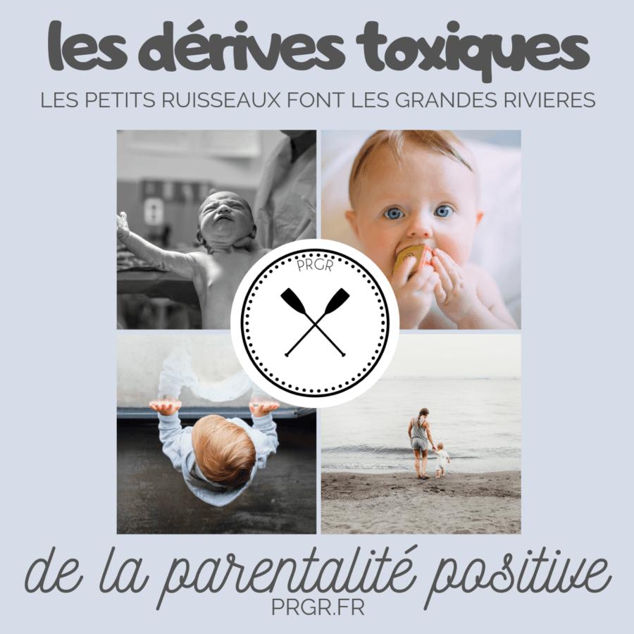dérive toxique parentalité positive education bienveillante