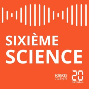 podcast sixiemescience