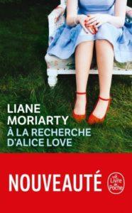 à la recherche d'Alice Love Liane Moriarty lecture roman